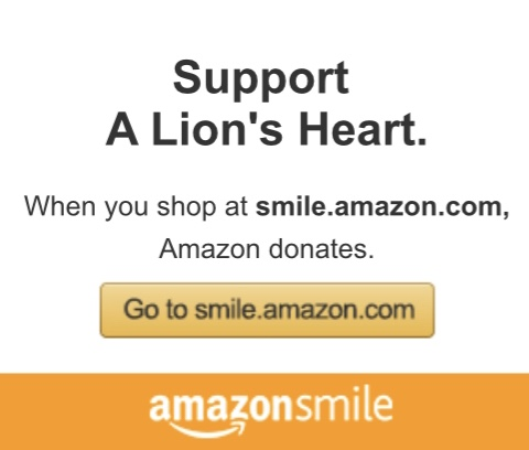 Every time you shop at Amazon, you can help support A Lion's Heart.