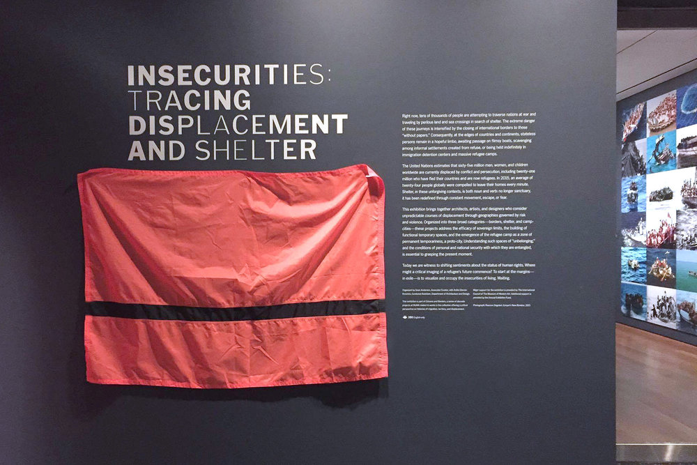 <b>Insecurities: Tracing Displacement and Shelter</b>