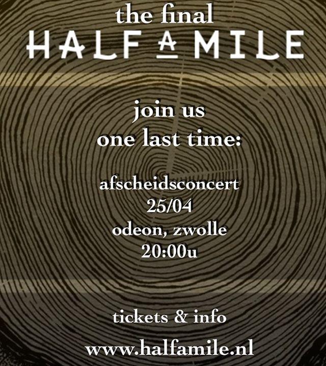 Lieve mensen, met pijn in ons hart nemen we afscheid van Half a Mile. Lees meer over dit besluit en bestel tickets voor ons allerlaatste, knallende afscheidsconcert op www.halfamile.nl.