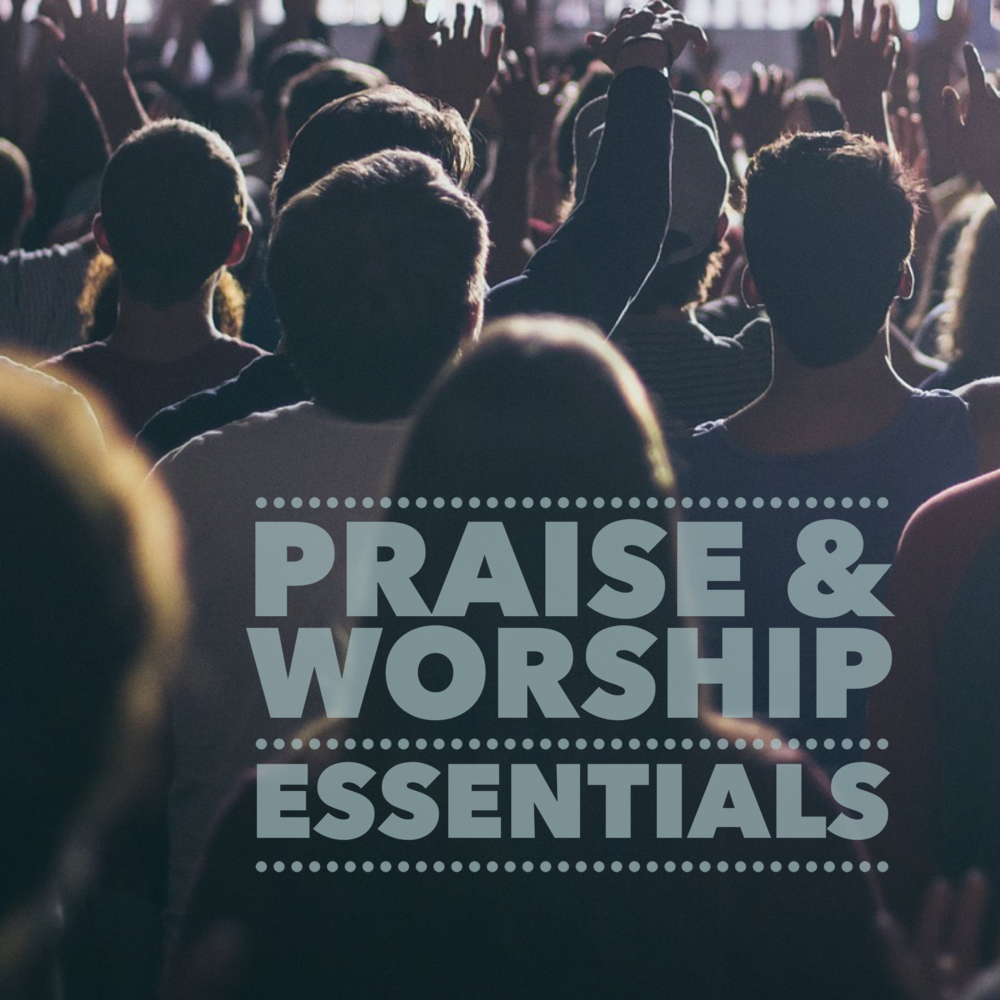 PRAISE & WORSHIP ESSENTIALS
