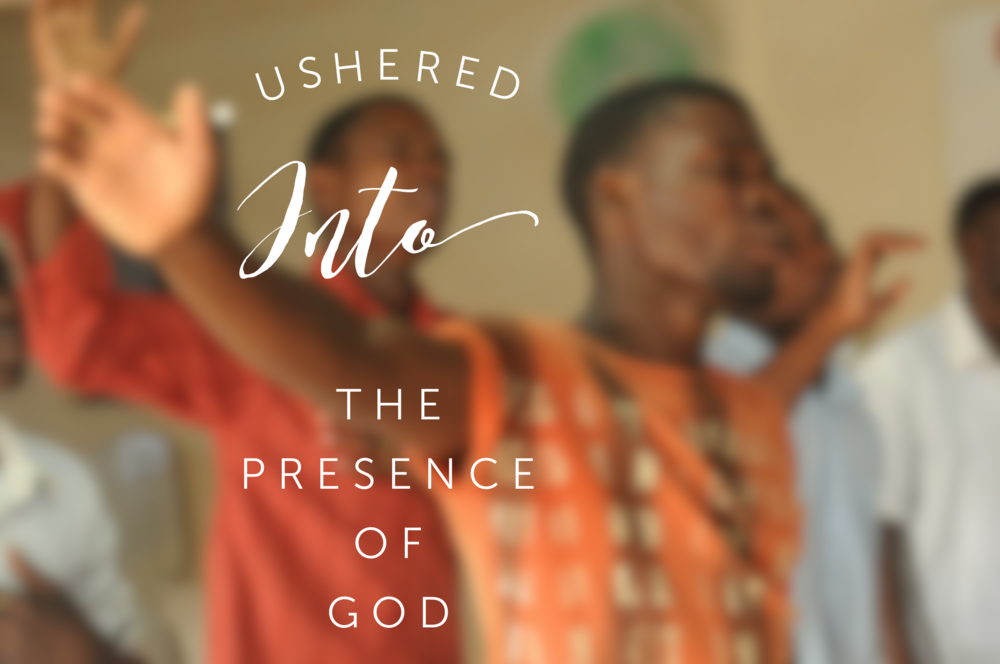 USHERED INTO THE PRESENCE OF GOD