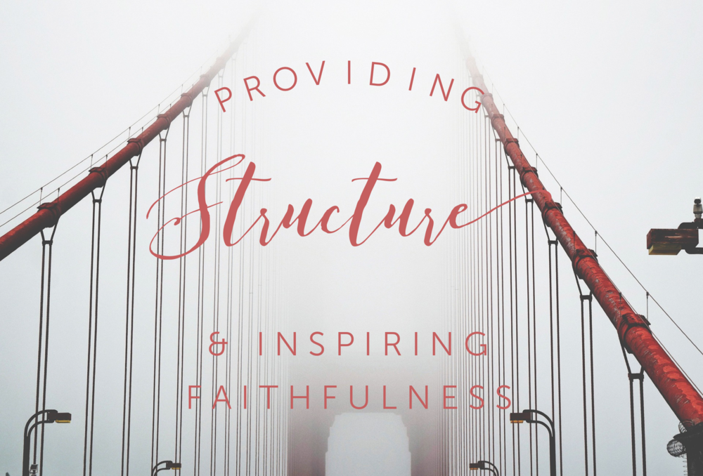 STRUCTURE & INSPIRING FAITHFULNESS