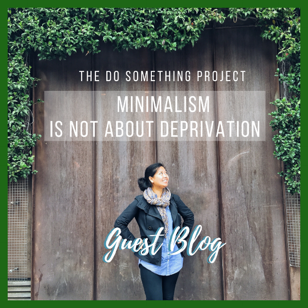 Minimalism is not about deprivation - A Guest Blog by The Do