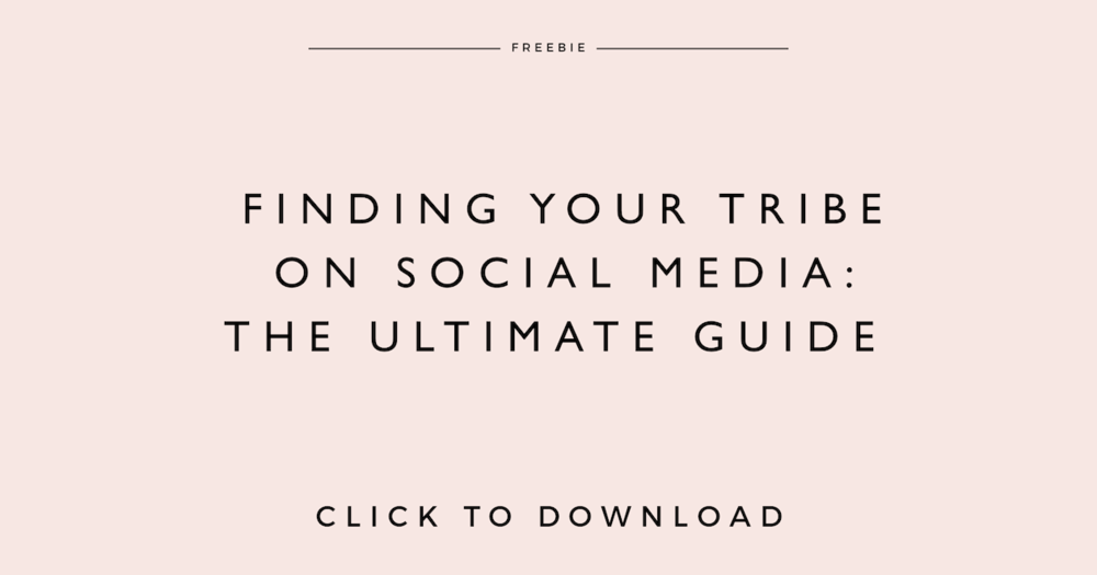 finding your tribe on social media: the ultimate guide