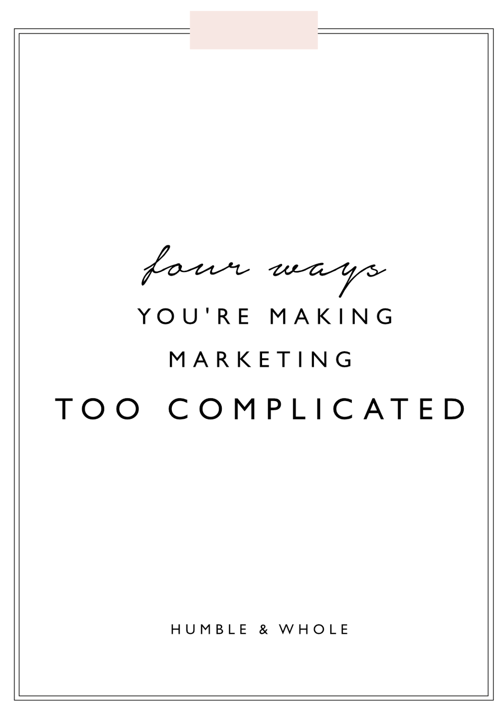 The truth is that marketing your business can be simple.  But it's easy to be overwhelmed by all the marketing strategies and marketing tips out there.  Click through to learn 4 ways you may be making marketing your business way too complicated.