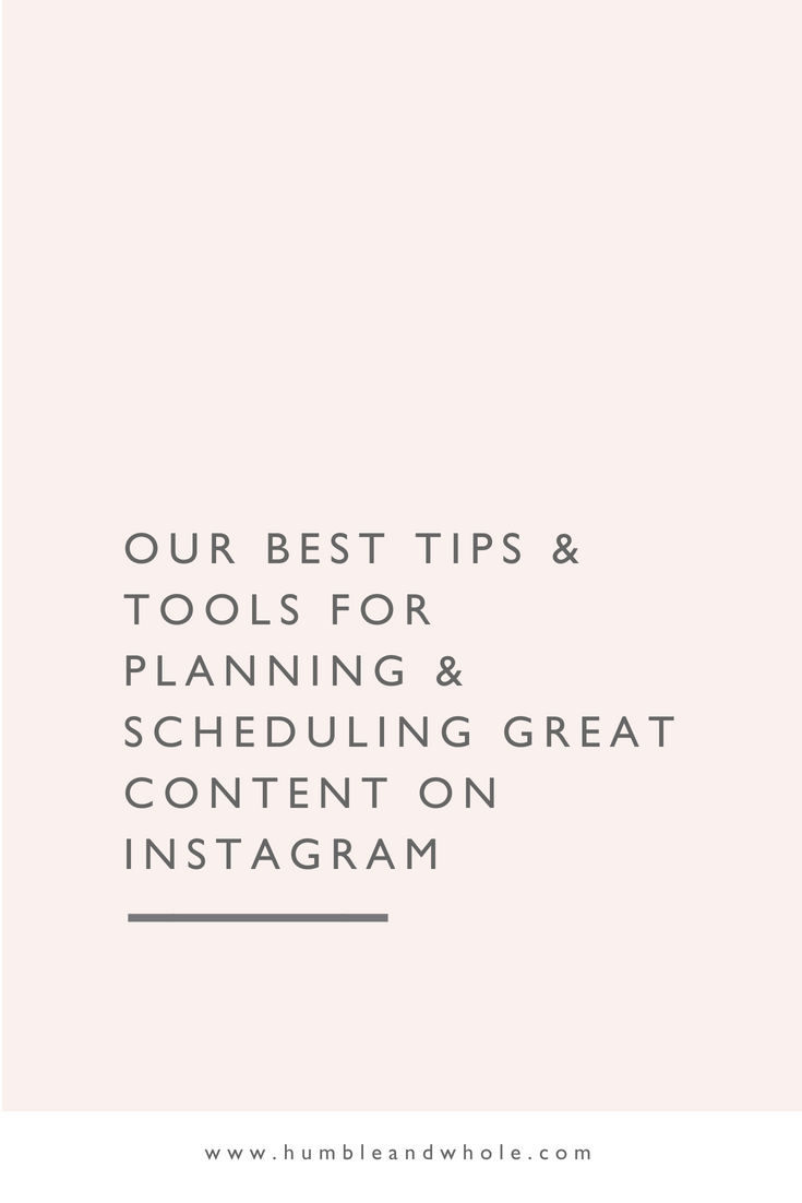 Our Best Tips & Tools for Planning & Scheduling Great Content on Instagram.png