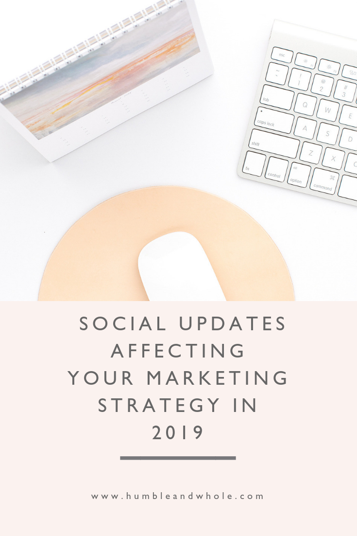 Social Updates Affecting Your Marketing Strategies in 2019.png