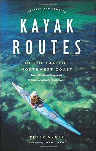 Kayak Routes of the Pacific Northwest Coast by Peter McGee