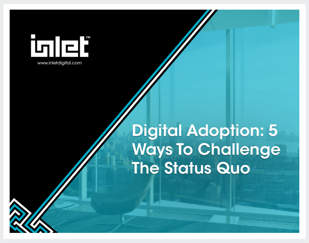 Digital Adoption - 5 Ways To Challenge The Status Quo.png