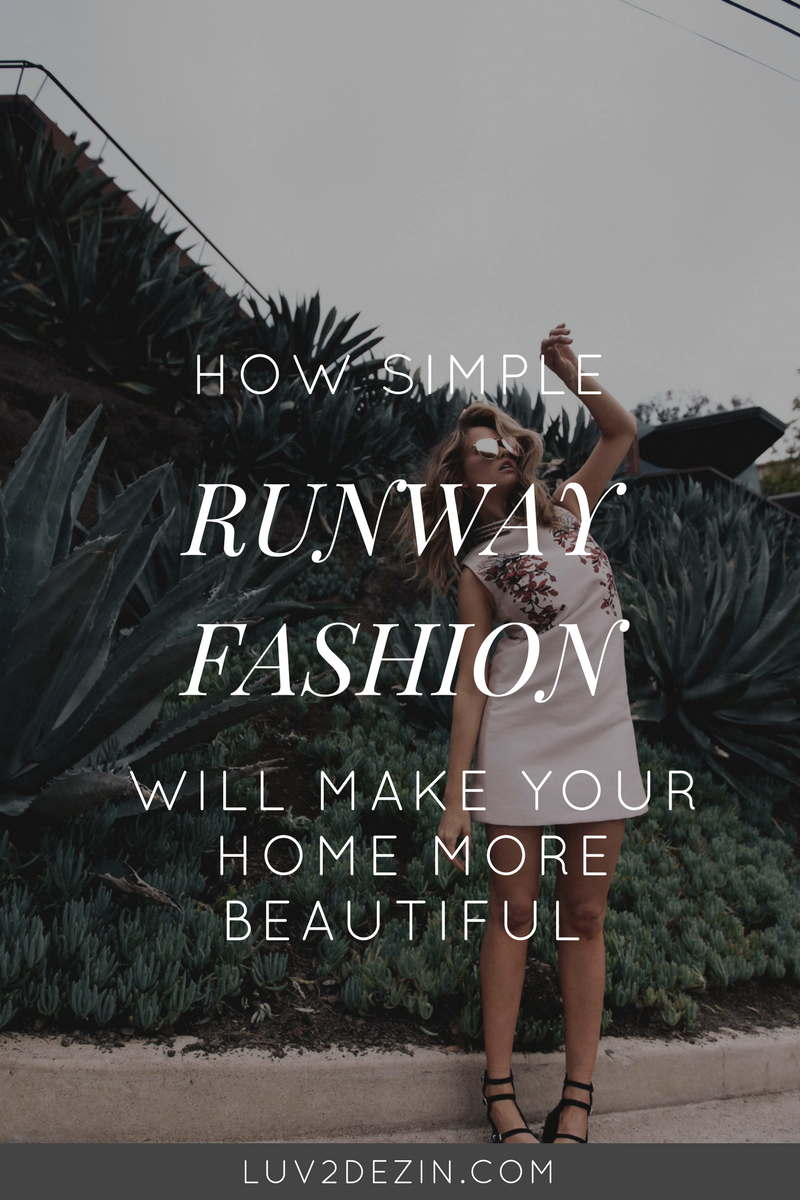 how-simple-runway-fashion-will-make-your-home-more-beautiful