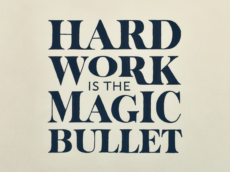 hard-work-is-the-magic-bullet.jpg