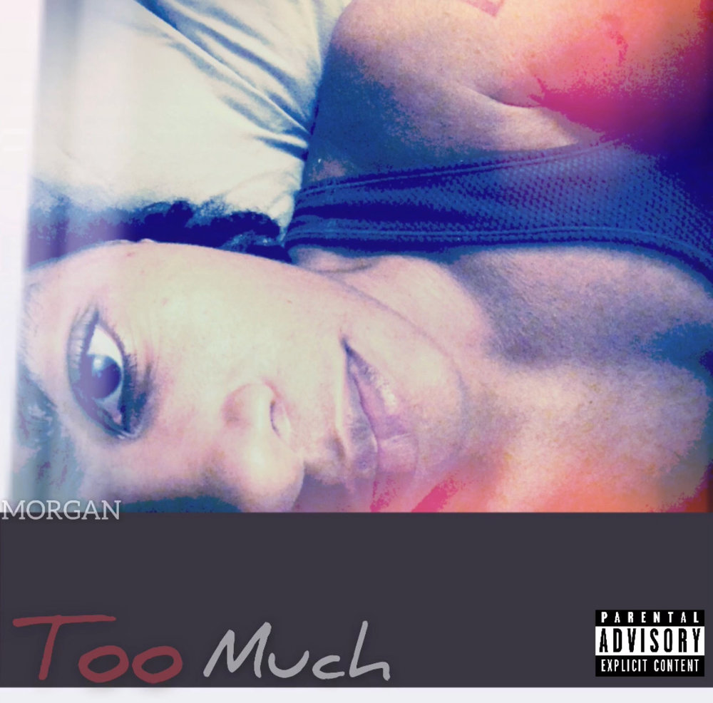 New Single By @MORGANtheCEO #TooMuch Coming Soon!