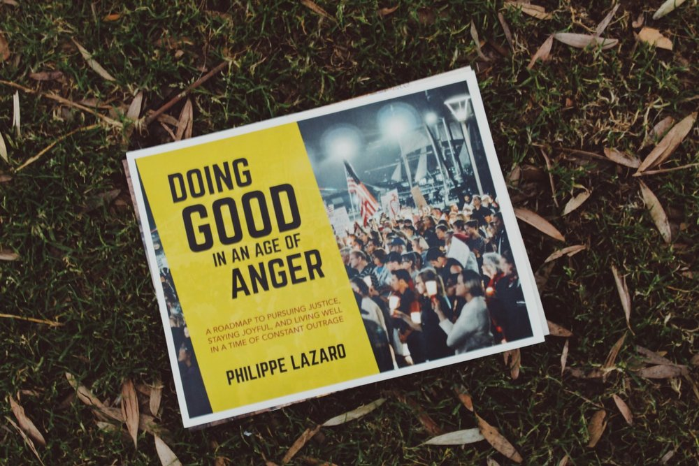 Doing good in an age of anger -