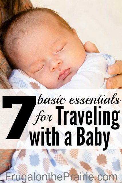 Are you traveling with your baby this year? Here are 7 basic essentials for traveling with a baby to make your vacation that much easier!
