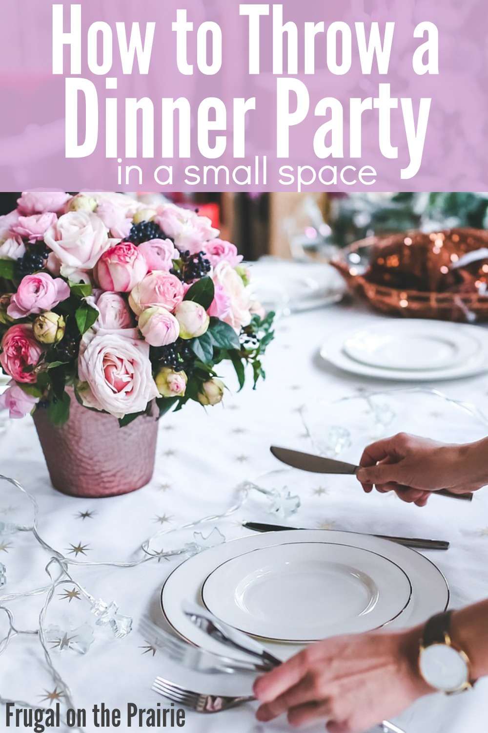 How To Throw A Dinner Party In A Small Space Allison
