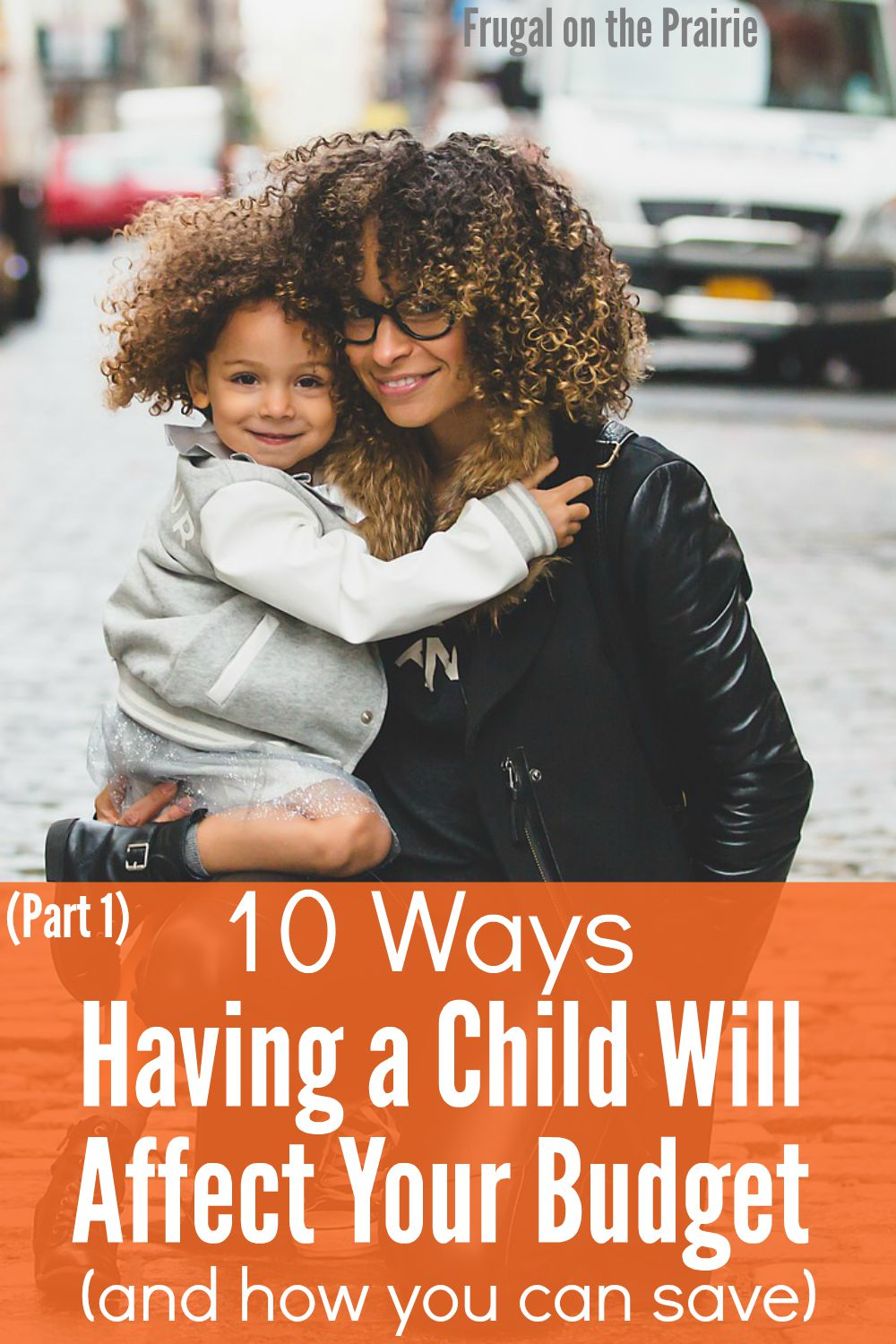 Are you worried about budgeting for a baby? Here are 10 ways having a child will affect your budget, and how you can save money. Part 1 of 2.