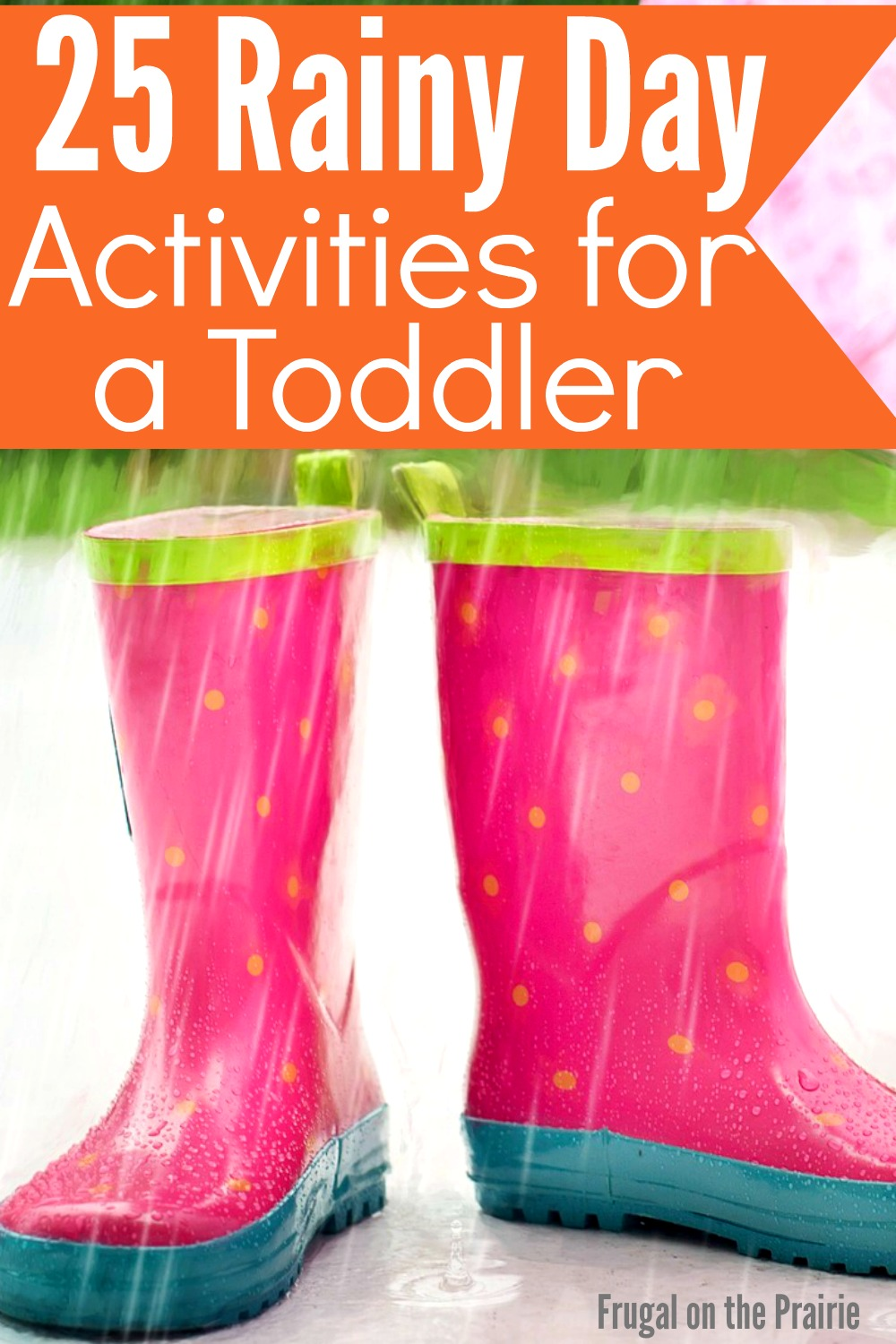 Is your toddler stuck inside because of the rain? Here are 25 rainy day activities to help keep them busy!