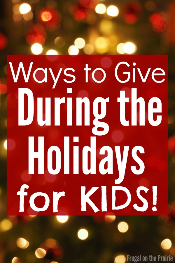 Help your child learn the true meaning of the season by using some of these budget-friendly ways to give during the holidays!