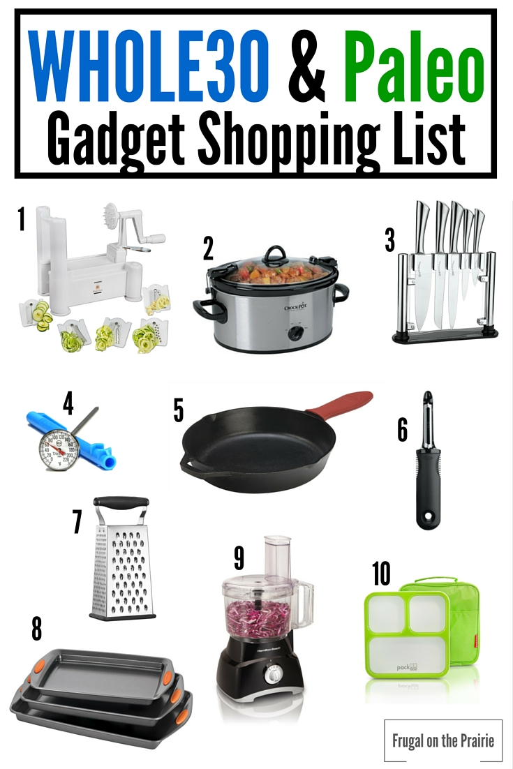 Worried about how you're going to make the Whole30 or Paleo diets work in your life? Here's a gadget shopping list to make life a little easier!