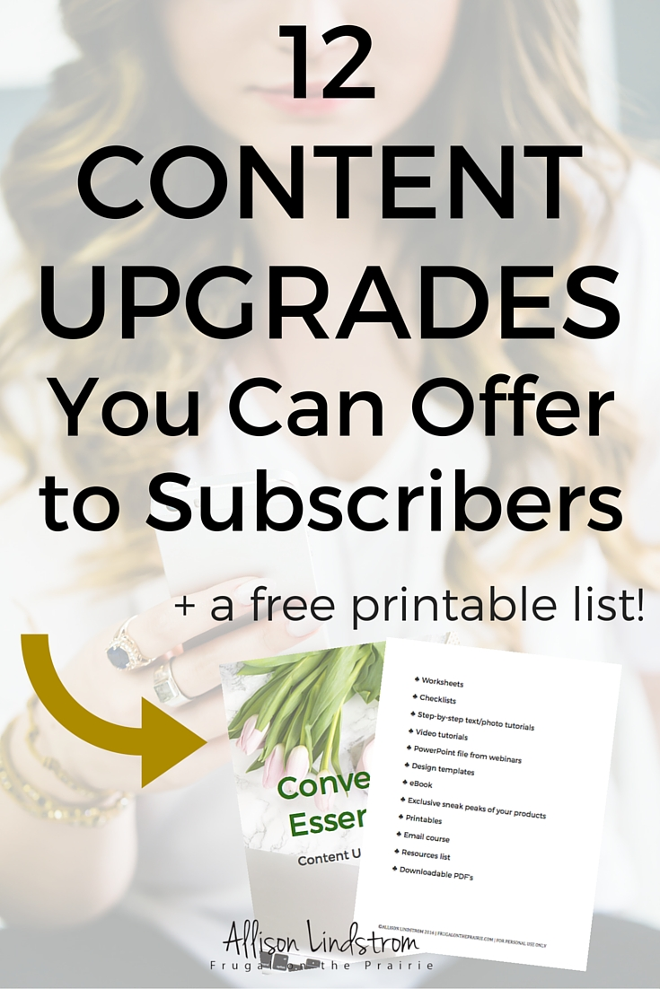 Want to increase your email list? Here are 12 content upgrades you can offer to subscribers as an opt-in incentive! Free download included!