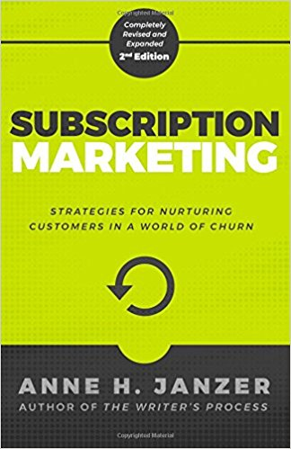 2. Subscription Marketing - By: Anne H. Janzer