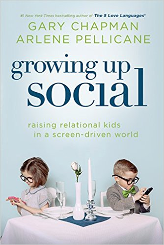 3. Growing Up Social - By: Gary Chapman & Arlene Pellicane