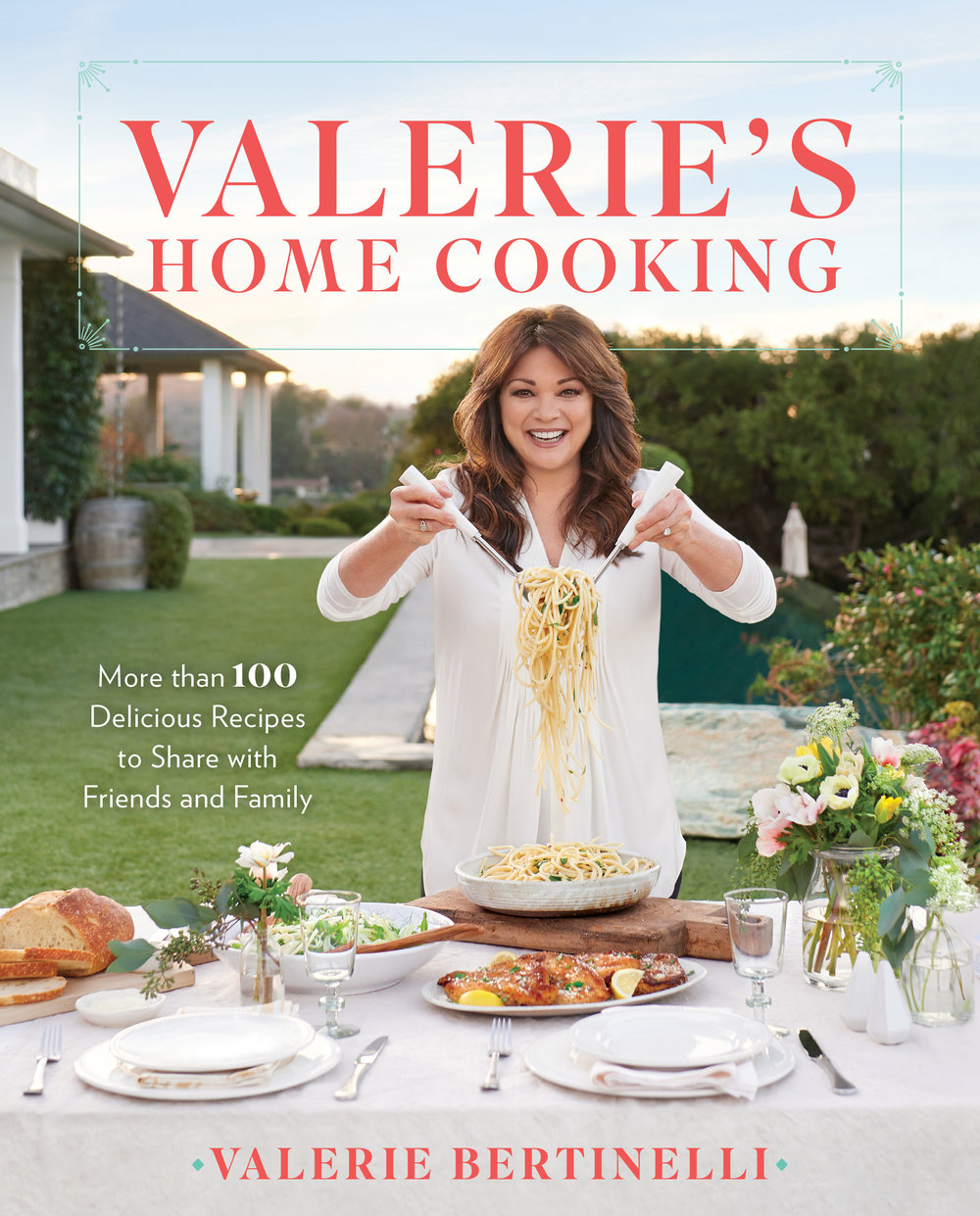 Valerie's Home Cooking cookbook by Valerie Bertinelli