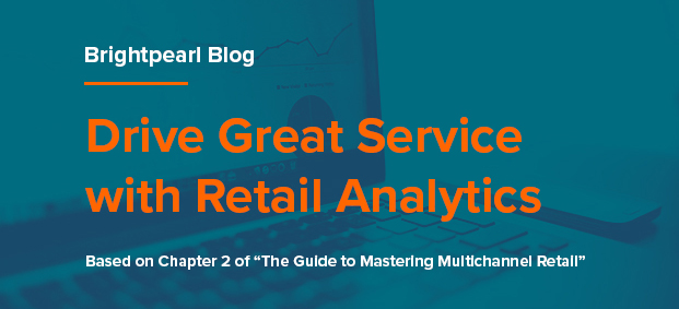 Drive Great Service with Retail Analytics & Consumer Insights