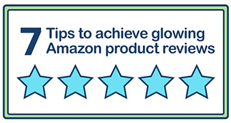 related content - 7 tips to achieve glowing amazon reviews