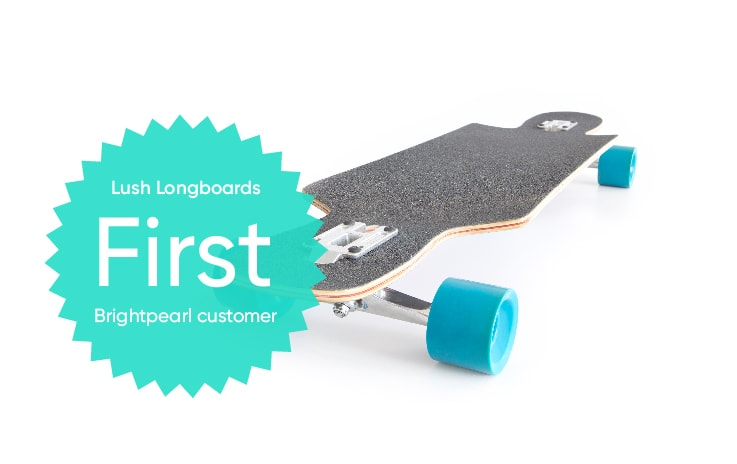 lush longboards were brightpearl's first customer