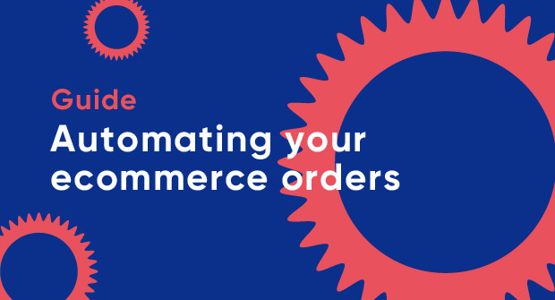 Automating your ecommerce orders_Blog image (1).jpg