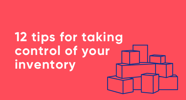12 Tips For Taking Control Of Inventory Stock Management Brightpearl