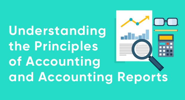 Understanding the Principles of Accounting and Accounting Reports_Blog image.jpg