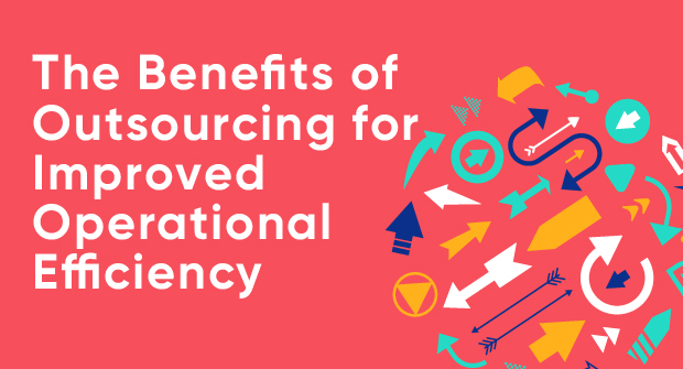 The Benefits of Outsourcing for Improved Operational Efficiency_Blog image.jpg