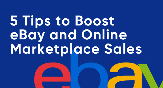 5 Tips to Boost eBay and Online Marketplace Sales_Blog image.jpg