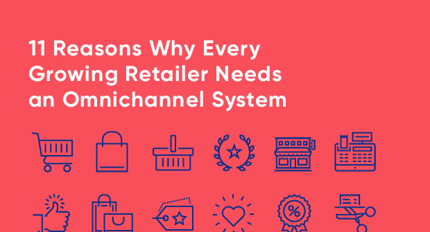 3d-11-Reasons-Why-Every-Growing-Retailer-Needs-an-Omnichannel-System_Blog image.jpg