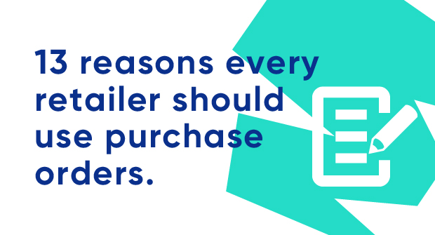 13 reasons every retailer should use purchase orders_Blog image.jpg