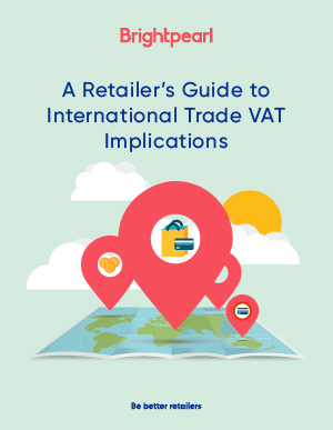 A+Retailer%u2019s+Guide+to+International+Trade+VAT+Implications_Listing+page+thumbnail.jpg