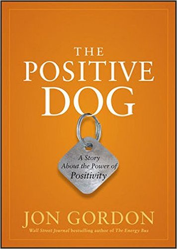 The Positive Dog by Jon Gordon