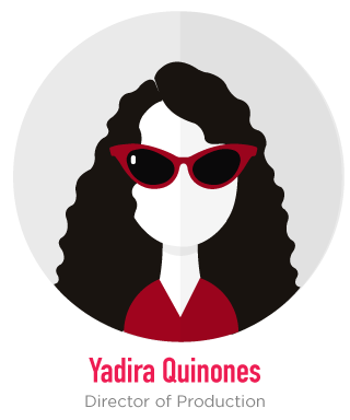Yadira Quinones, director of production Bonjour Yadi, a genie in a bottle grants you one wish, besides world peace, what do you wish for? A basket full of baby pictures and bunnies harnessed safely atop a majestic flying, unicorn with magical powers such as bringing me desserts that never make me gain an ounce of weight, coffee in my time of need or sprinkling me with unicorn dust to finish a Spartan Race strong.... not too much to ask right? HEY - a girl can dream!!