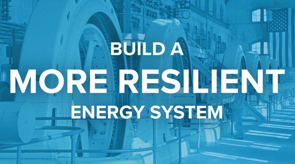 Build a More Resilient Energy System