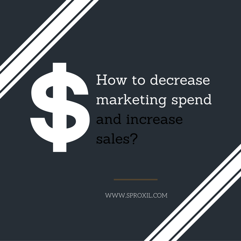 How to decrease marketing spend and increase sales- (1)