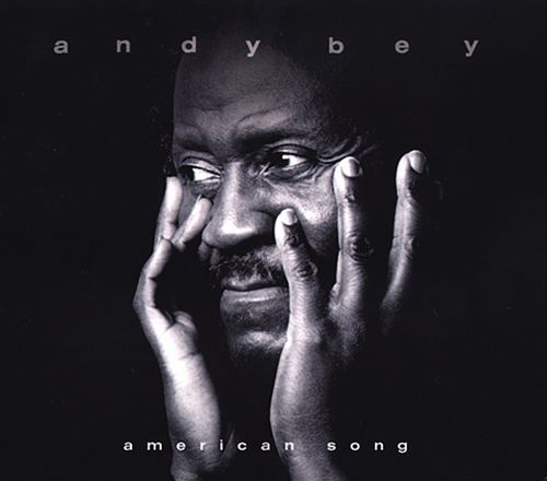 ANDY BEY, AMERICAN SONG