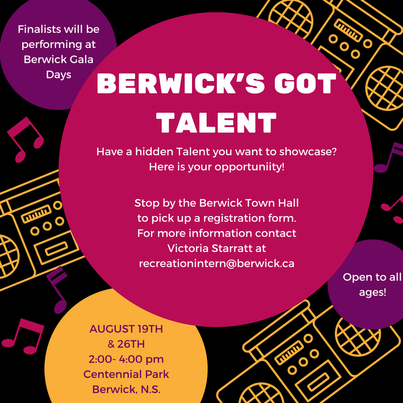 Brought to you by the Town of Berwick Recreation Department in honour of Canada's 150th!We are hosting a FREE summer concert series. Berwick's Got Talent will finish up our concert series for the summer! For more details or to register contact Victoria Starratt in the recreation office at (902)538-8068 ext.8617. Or stop in to pick up a registration form at the Berwick Town Hall in the Recreation Department.
