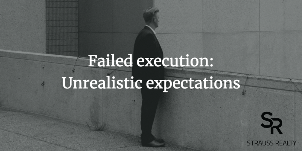 Ground your expectations in reality.