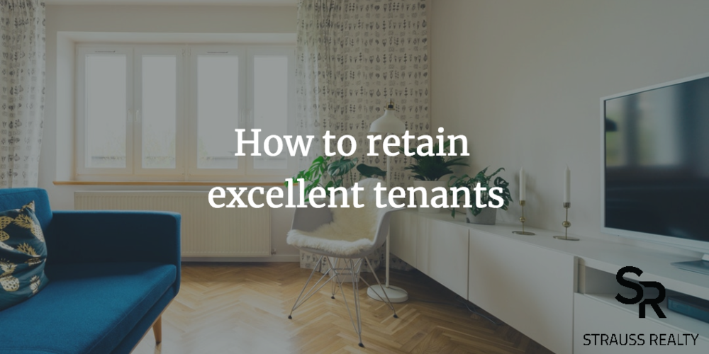 It is well worth your time to retain excellent tenants for as long as possible.