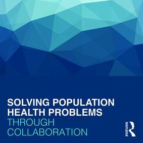 """Insightformation's Bill Barberg wrote """"Implementing Population Health Strategies,"""" in Solving Population Health Problems Through Collaboration."""