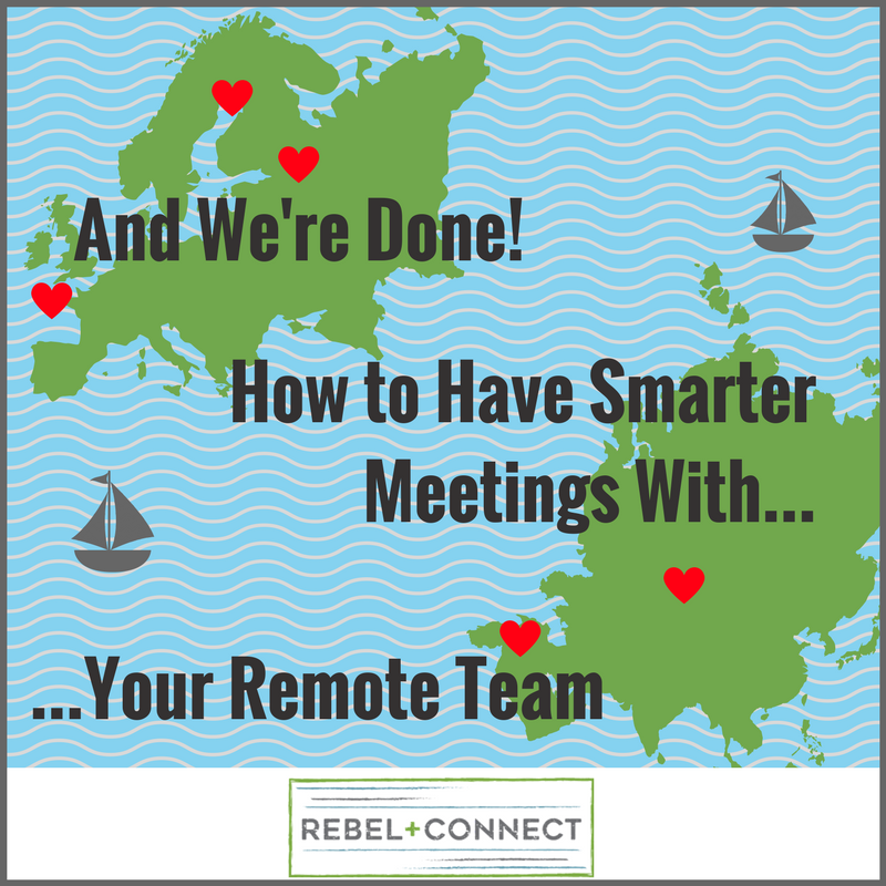 Remote Work Meetings Can be better. Learn how to maximize your remote teams meeting time.