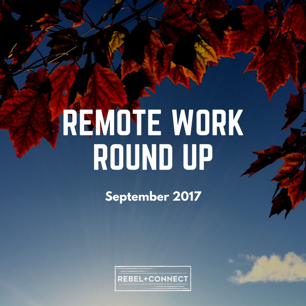 Everything Remote Work from August 2017 brought to you in one place.