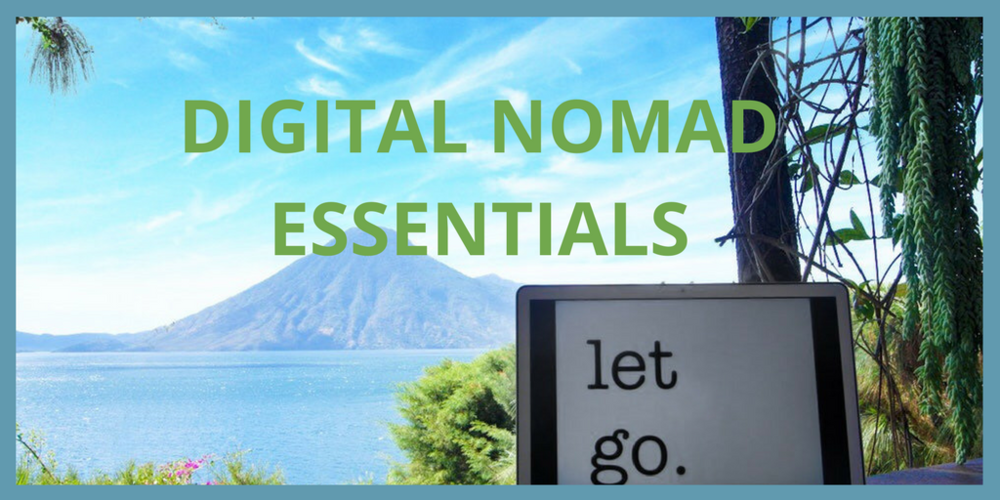 Digital nomad essentials for traveling and working remotely.